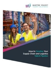 How to Develop your Supply Chain and Logistics Talent Pipeline