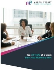 Top 10 Traits of a Great Sales and Marketing Hire