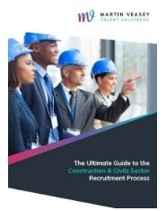 The Ultimate Guide to the Construction & Civils Sector Recruitment Process